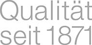 Qualität seit 1871